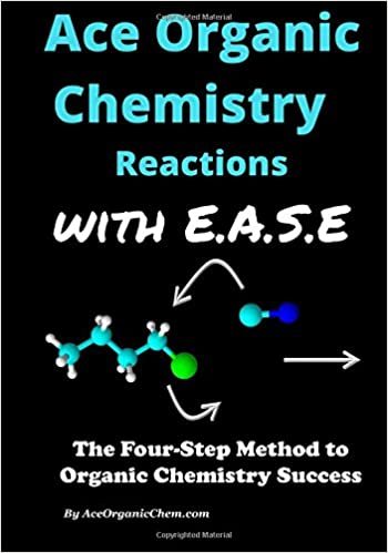 ace organic chemistry mechanisms with ease a stepwise method for solving organic chemistry mechanism and synthesis problems