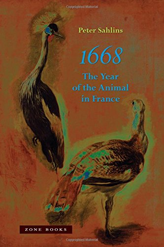 1668: The Year of the Animal in France (Zone Books)