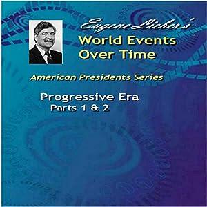 Progressive Era, Parts 1 & 2 Audiobook