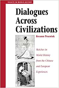 chinese and european civilizations essay Question for every non-european society or civilization but three do deserve  serious reflection: islam, china, and india i shall focus in this essay on china.