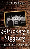 Stuckey's Legacy: The Legend Continues (Stuckey's Bridge Trilogy Book 2)