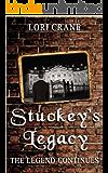 Stuckey's Legacy: The Legend Continues (Stuckey's Bridge Trilogy Book 2)