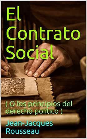 El Contrato Social: ( O los principios del derecho