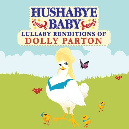 Hushabye Baby: Lullaby Renditions of Dolly Parton