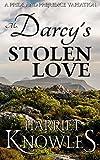 Mr. Darcy's Stolen Love: A Pride and Prejudice Regency Variation