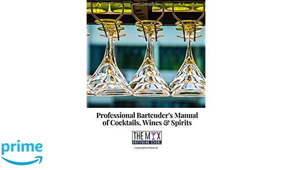 Professional Bartender's Manual of Cocktails, Wines and