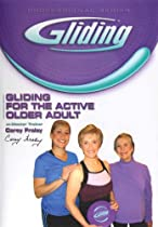 Gliding: For the Active Older Adult  Directed by Carey Fraley
