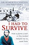 I Had to Survive: How a plane crash in the Andes helped me to save lives
