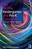 img - for The All-Day Kindergarten and Pre-K Curriculum: A Dynamic-Themes Approach book / textbook / text book