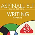 IELTS Writing Analysis for Task 1 and 2: The International English Language Testing System Audiobook by Richard Aspinall Narrated by Richard Aspinall, Isabel Zippert
