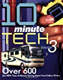 10 Minute Tech Volume 3: Over 600 All-New Time & Money Saving Ideas from Fellow RVers (10-Minute Tech: More Than 600 Practical & Money-Saving Ideas from)