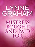 Front cover for the book Mistress Bought and Paid For by Lynne Graham