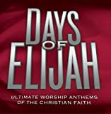Days of Elijah Ultimate Worship Anthems of The Christian Faith