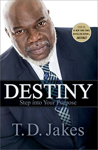 Destiny: Step into Your Purpose by [Jakes, T. D.]