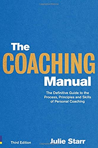 the coaching manual the definitive guide to the process principles rh amazon com the coaching manual julie starr pdf the coaching manual julie starr pdf