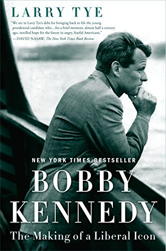 Bobby Kennedy: The Making of a Liberal Icon cover