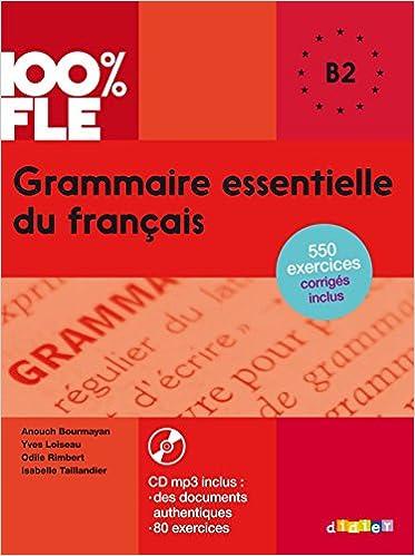 100 Fle Grammaire Essentielle Du Francais Niv B2 Livre