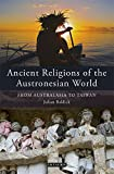 img - for Ancient Religions of the Austronesian World: From Australasia to Taiwan (Library of Ethnicity, Identity and Culture) book / textbook / text book