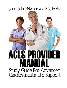 Amazon acls provider manual study guide for advanced acls provider manual study guide for advanced cardiovascular life support by john nwankwo fandeluxe Images