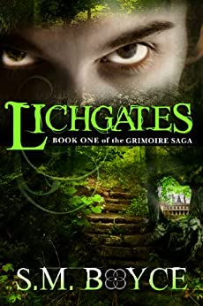 Lichgates: Book One of the Grimoire Saga (an Epic Fantasy Adventure) by [Boyce, S.M.]