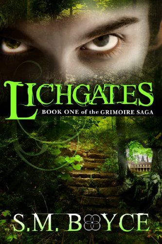 Lichgates: Book One of the Grimoire Saga (an Epic Fantasy Adventure) by [Boyce, S.M.]