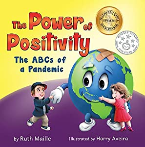 The Power of Positivity: The ABCs of a Pandemic by Ruth Maille, Harry Aveira