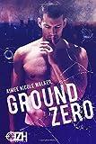 Ground Zero: (Zero Hour Book One)
