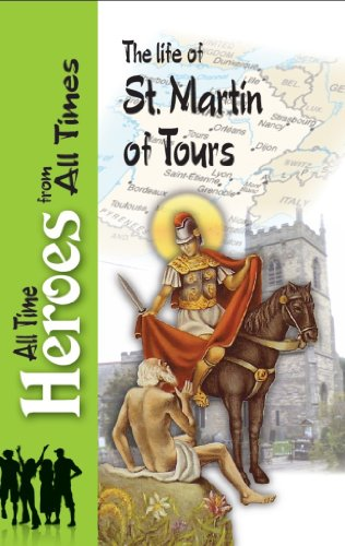 [BOOK] The Life of Martin of Tours (All Time Heroes From All Times Book 2)<br />K.I.N.D.L.E