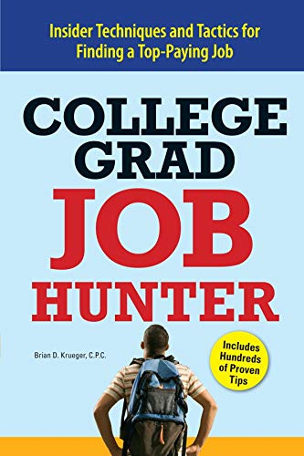 College Grad Job Hunter: 2019 Edition - Insider Techniques and Tactics for Finding A Top-Paying Entry-level Job (Best Entry Level Jobs For College Grads)