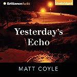 Yesterday's Echo | Matt Coyle