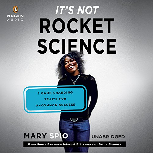 It's Not Rocket Science: 7 Game-Changing Traits for Uncommon Success Audiobook [Free Download by Trial] thumbnail