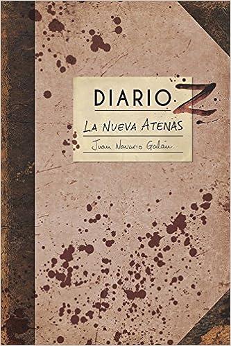 Diario Z: La Nueva Atenas (Diarios Z) (Volume 1) (Spanish ...