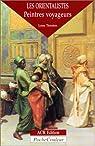 Les Orientalistes - peintres voyageurs par Thornton