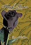 Black Roses and Other Poems and Short Stories, Chandanie D. Hiralal, 1426938942