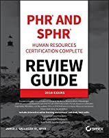 PHR and SPHR Professional in Human Resources Certification Complete Review Guide: 2018 Exams Front Cover