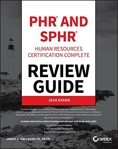 PHR and SPHR Professional in Human Resources Certification Complete Review Guide: 2018 Exams
