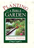 Planting a Bible Garden, F. Nigel Hepper, 0800717562