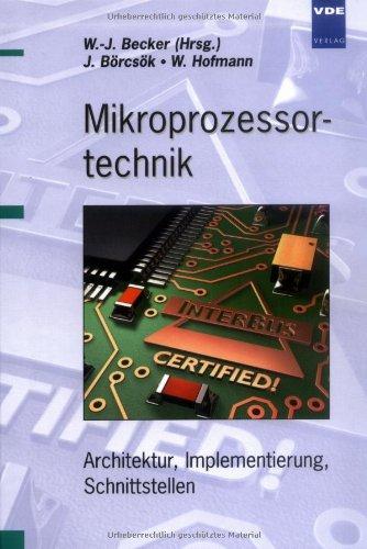 Mikroprozessortechnik: Architektur, Implementierung, Schnittstellen