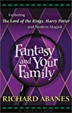 Fantasy and Your Family, Richard Abanes, 0875099750