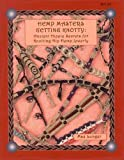 Hemp Masters - Getting Knotty: Ancient Hippie Secrets for Knotting Hip Hemp Jewelry