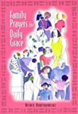 Family Prayers for Daily Grace, Renee Bartkowski, 0764809628