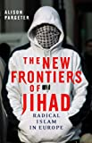The New Frontiers of Jihad, Alison Pargeter, 0812241460
