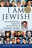 img - for I Am Jewish: Personal Reflections Inspired by the Last Words of Daniel Pearl book / textbook / text book