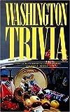 Washington Trivia, Patricia C. Hedtke and John Z. Hedtke, 1558531378