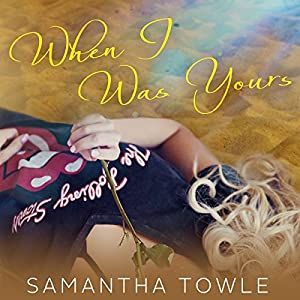 When I Was Yours Audiobook