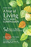 img - for A Year of Living with More Compassion: 52 Quotes & Weekly Compassion Practices - Second Edition book / textbook / text book