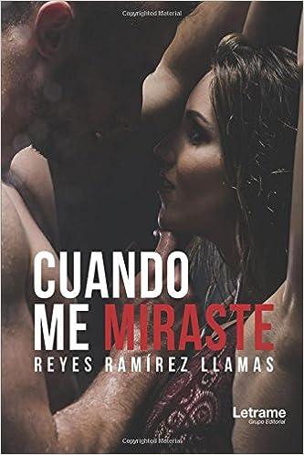 Cuando me miraste, Reyes Ramírez Llama (rom) 51XD3yu%2B1zL._SX331_BO1,204,203,200_
