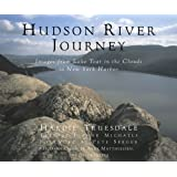 Hudson River Journey: Images from Lake Tear of the Clouds to New York Harbor