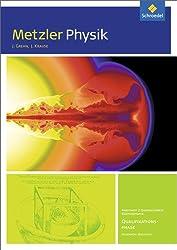 Metzler Physik SII - Ausgabe 2014 für Nordrhein-Westfalen: Qualifikationsphase GK: Arbeitsheft 2 - Quantenobjekte und Elektrodynamik