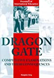 Dragon Gate : Competitive Examinations and Their Consequences, Zeng, Kangmin, 0304700150